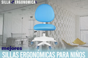 Las mejores sillas ergonómicas para niños del mercado