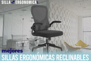 Las mejores sillas ergonómicas reclinables del mercado