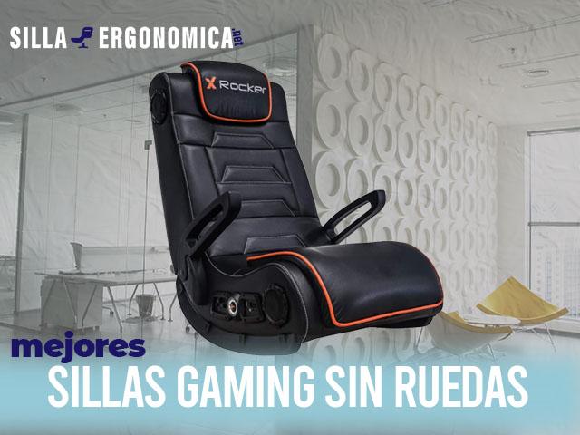 mejores sillas gaming sin ruedas