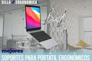 Los mejores soportes de portátiles ergonómicos del mercado