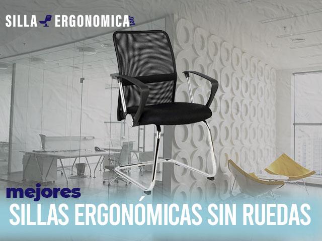 mejores sillas ergonómicas sin ruedas